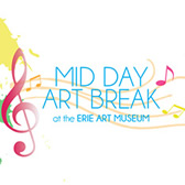 Erie Art Museum Mid-Day Art Break 2016