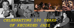 Celebrating 100 Years of Recorded Jazz