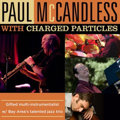 Paul McCandless & Charged Particles